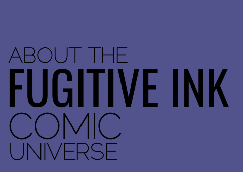 Fugitive Ink Comic Universe